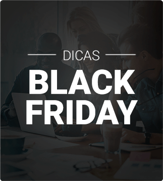 Prepare-se para a Black Friday 2017!